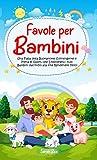Favole per Bambini: Una Fiaba della Buonanotte Coinvolgente e Piena di Valori, che Emozionerà i...
