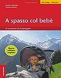 A spasso col bebè. 61 escursioni con il passeggino. Alto Adige